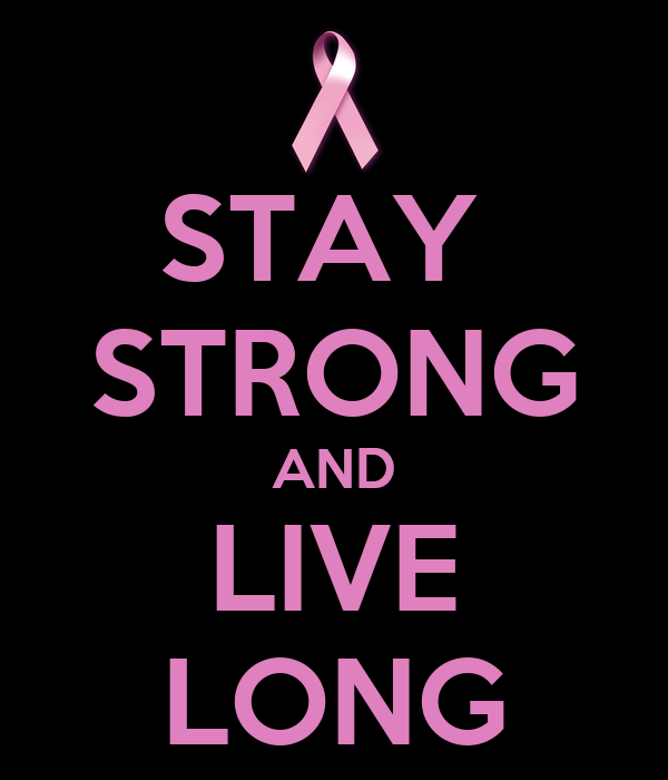 STAY  STRONG AND LIVE LONG
