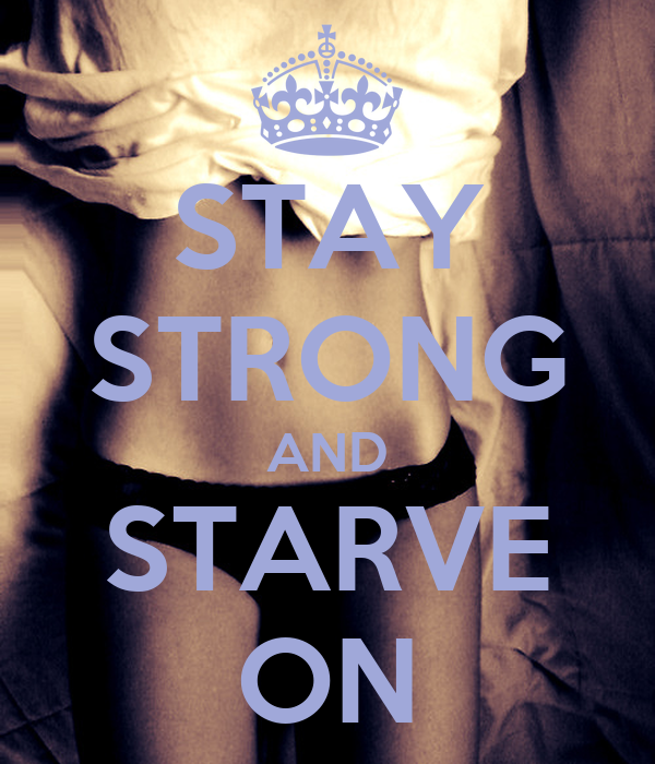 STAY STRONG AND STARVE ON