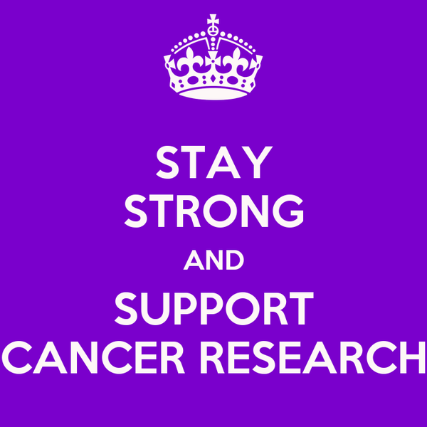 STAY STRONG AND SUPPORT CANCER RESEARCH