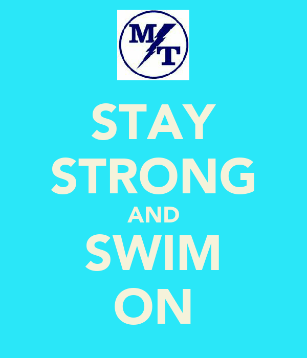 STAY STRONG AND SWIM ON