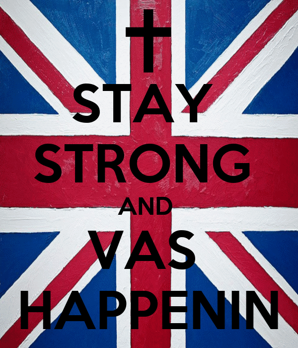 STAY  STRONG  AND  VAS  HAPPENIN
