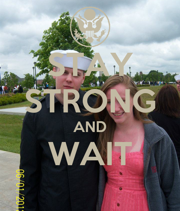 STAY STRONG AND WAIT