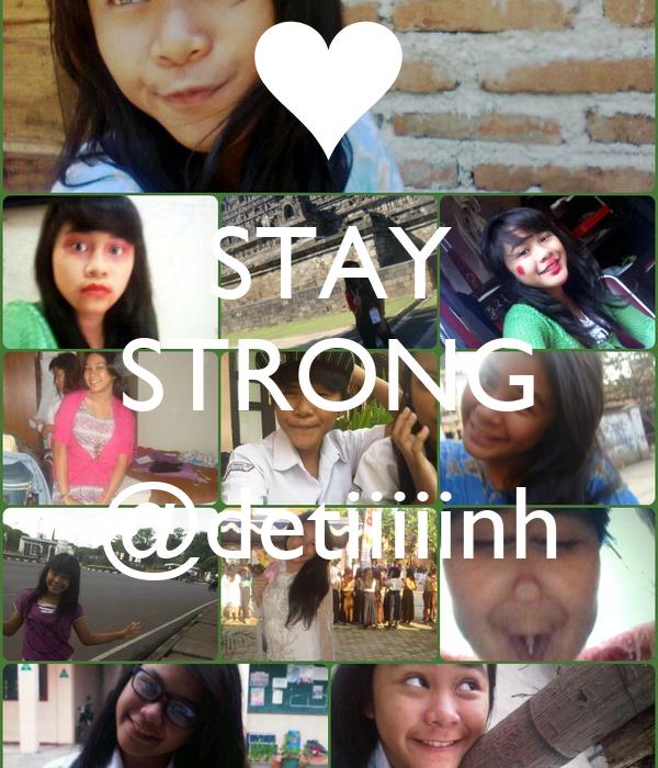 STAY STRONG  @detiiiiinh