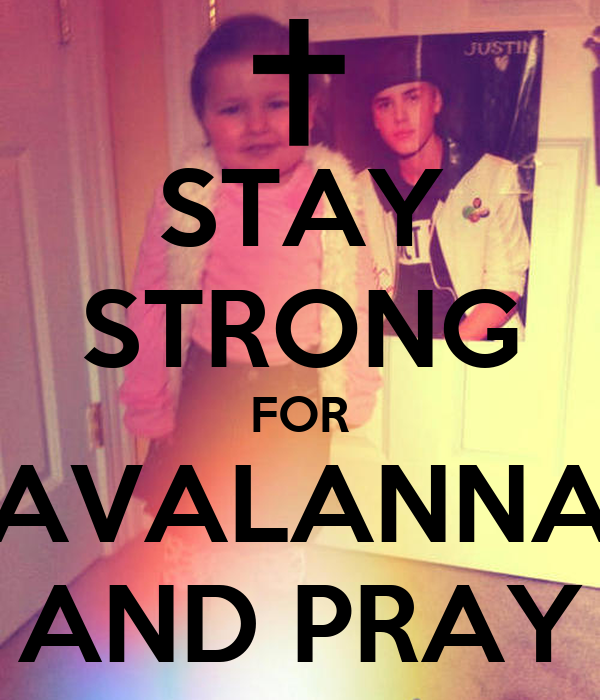 STAY STRONG FOR AVALANNA AND PRAY
