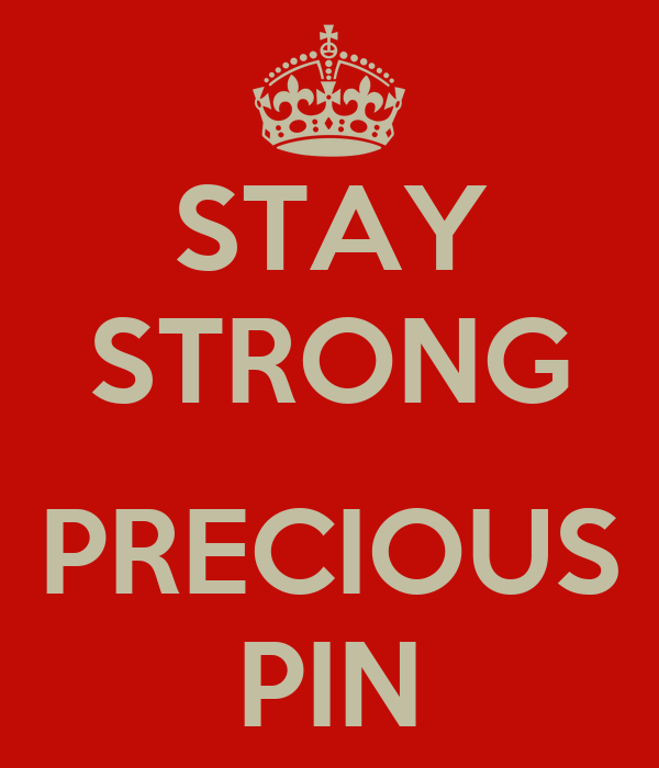 STAY STRONG  PRECIOUS PIN