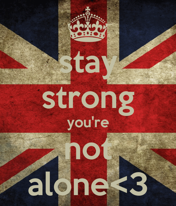stay strong you're not alone<3