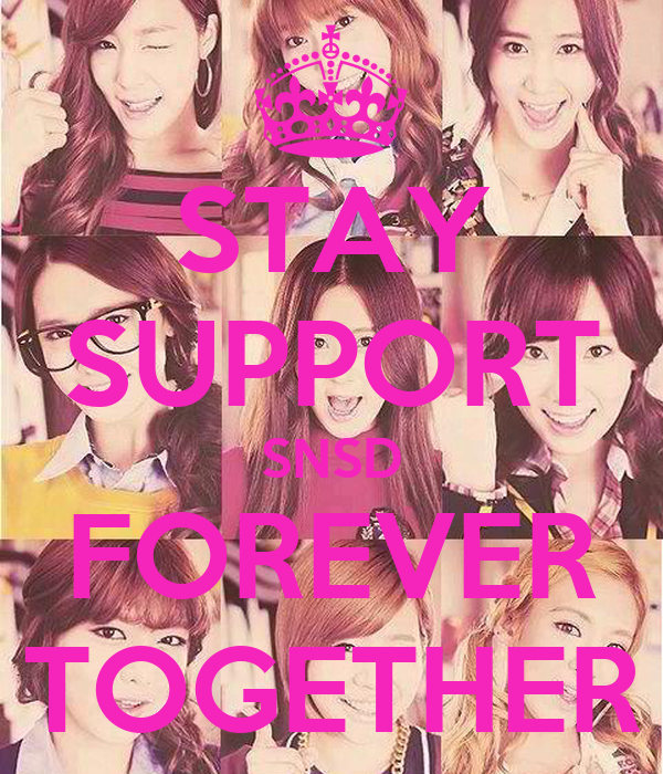 STAY SUPPORT SNSD FOREVER TOGETHER