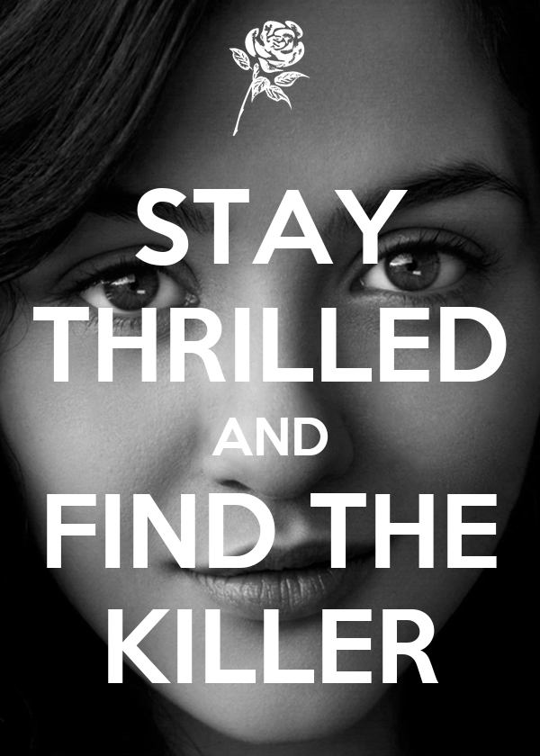 STAY THRILLED AND FIND THE KILLER