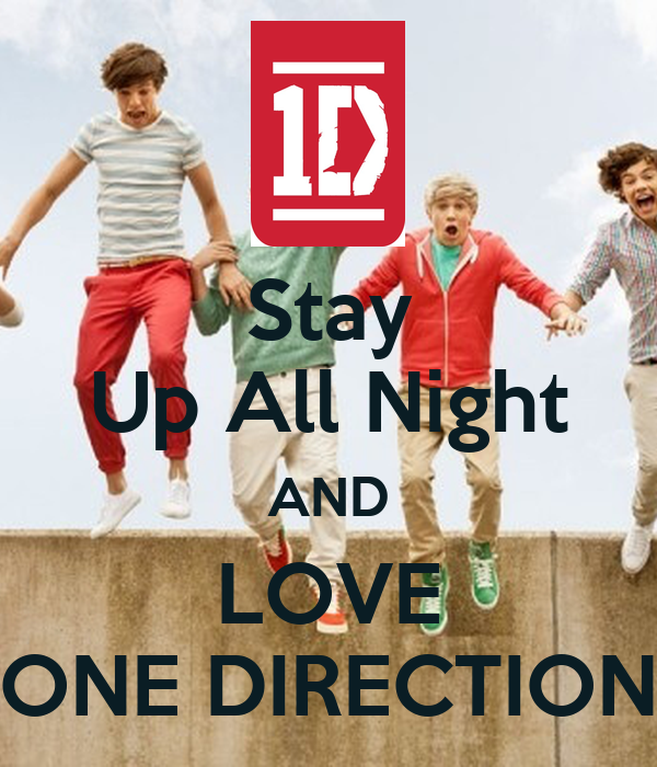 Stay Up All Night AND LOVE ONE DIRECTION