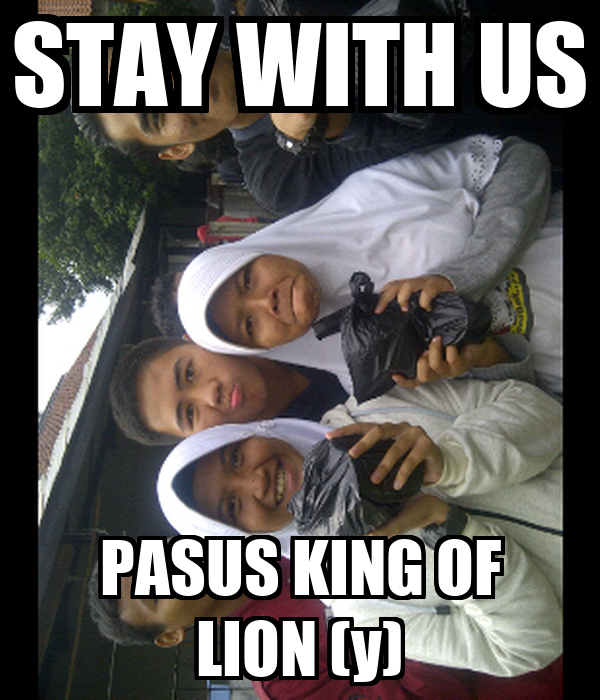STAY WITH US PASUS KING OF LION (y)