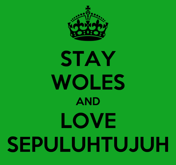 STAY WOLES AND LOVE SEPULUHTUJUH