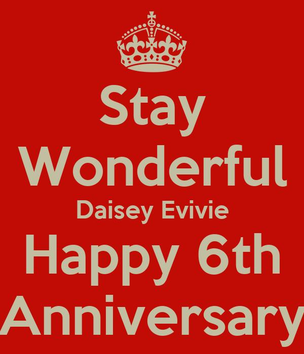 Stay Wonderful Daisey Evivie Happy 6th Anniversary