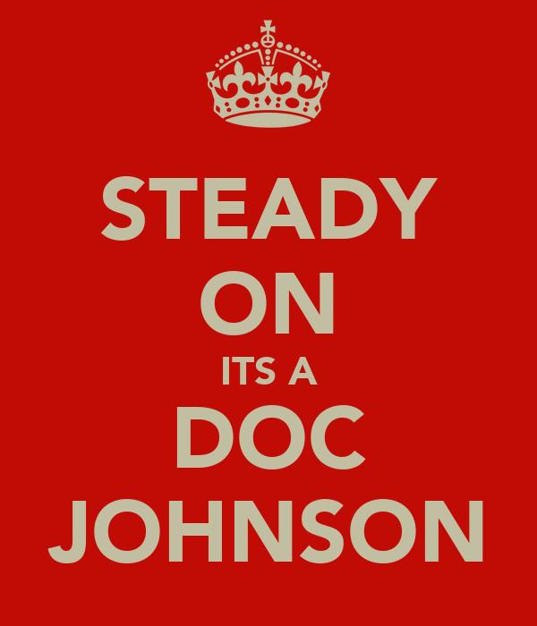 STEADY ON ITS A DOC JOHNSON