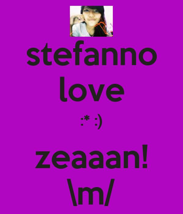 stefanno love :* :) zeaaan! \m/