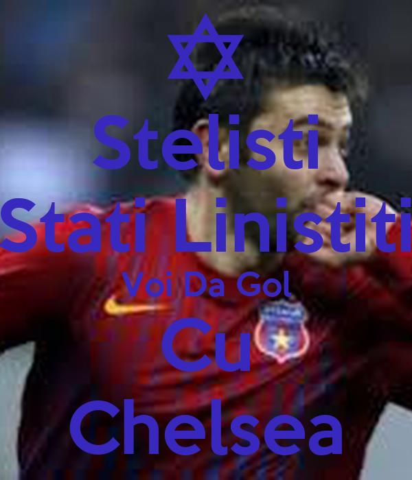 Stelisti Stati Linistiti Voi Da Gol Cu Chelsea