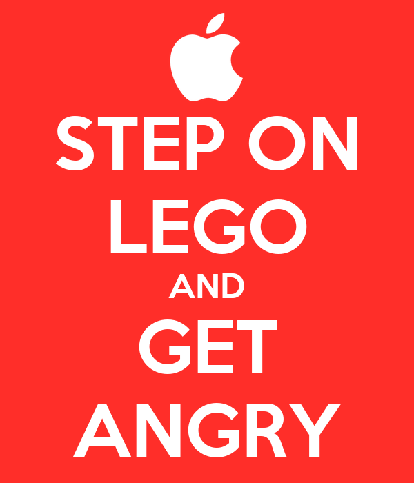 STEP ON LEGO AND GET ANGRY