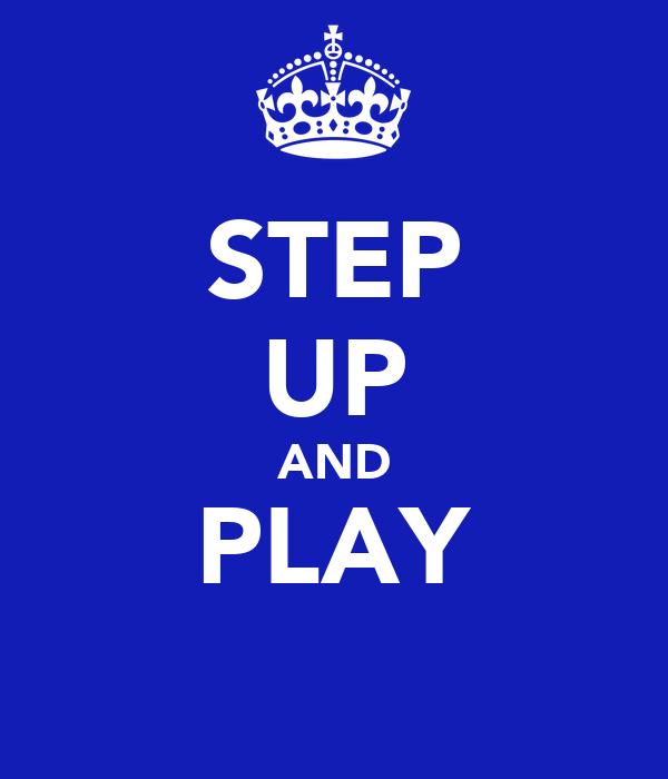 STEP UP AND PLAY