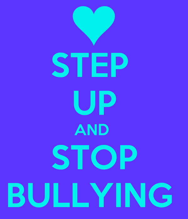STEP  UP AND  STOP BULLYING