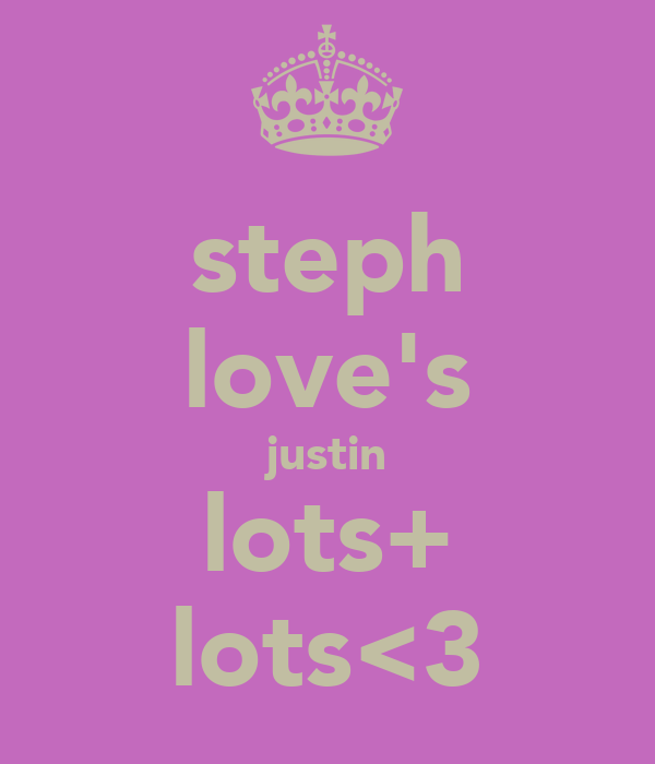 steph love's justin lots+ lots<3