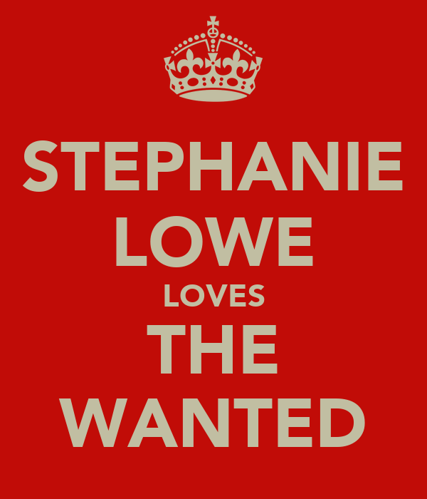 STEPHANIE LOWE LOVES THE WANTED