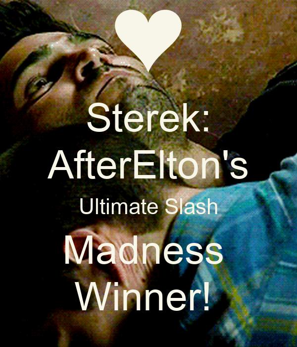 Sterek: AfterElton's Ultimate Slash Madness  Winner!