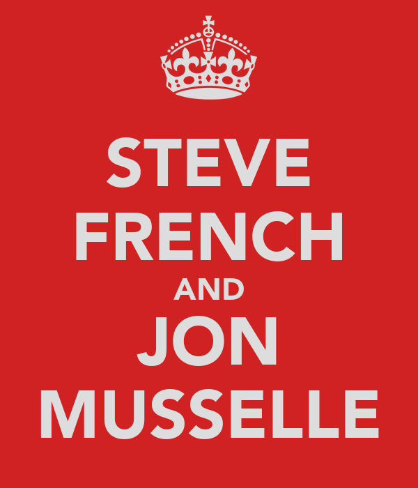 STEVE FRENCH AND JON MUSSELLE