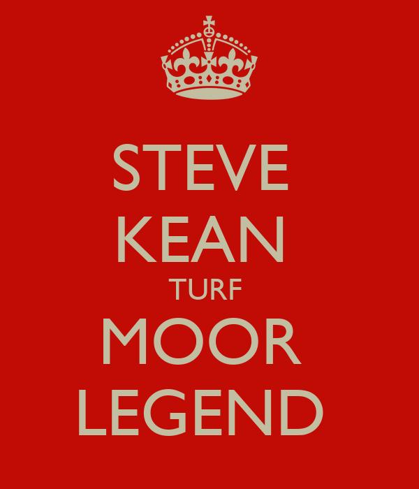 STEVE  KEAN  TURF  MOOR  LEGEND