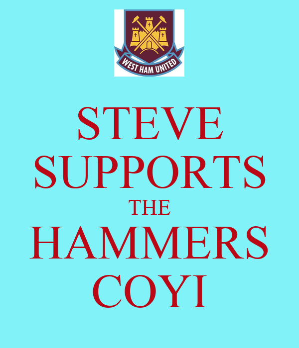 STEVE SUPPORTS THE HAMMERS COYI