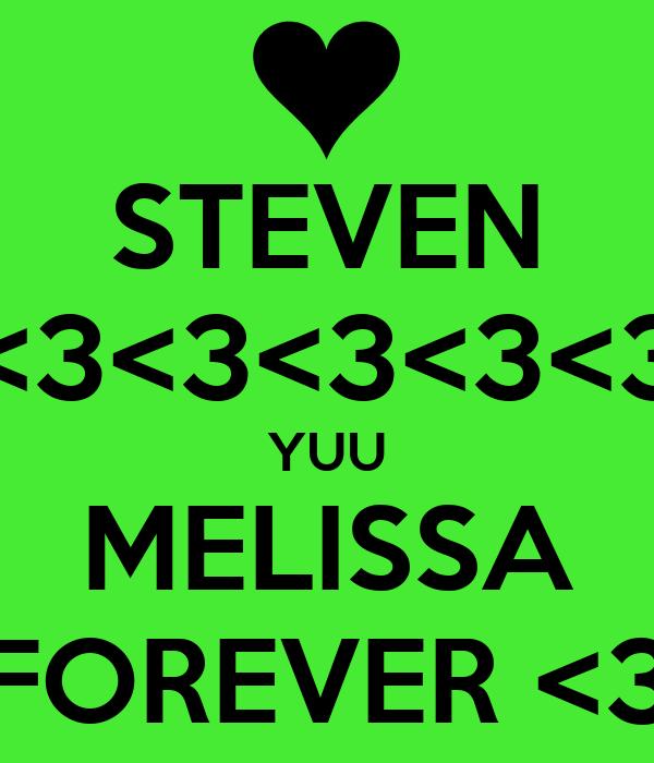 STEVEN <3<3<3<3<3 YUU MELISSA FOREVER <3