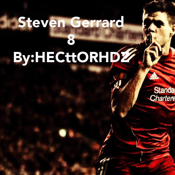 Steven Gerrard 8 By:HECttORHDZ