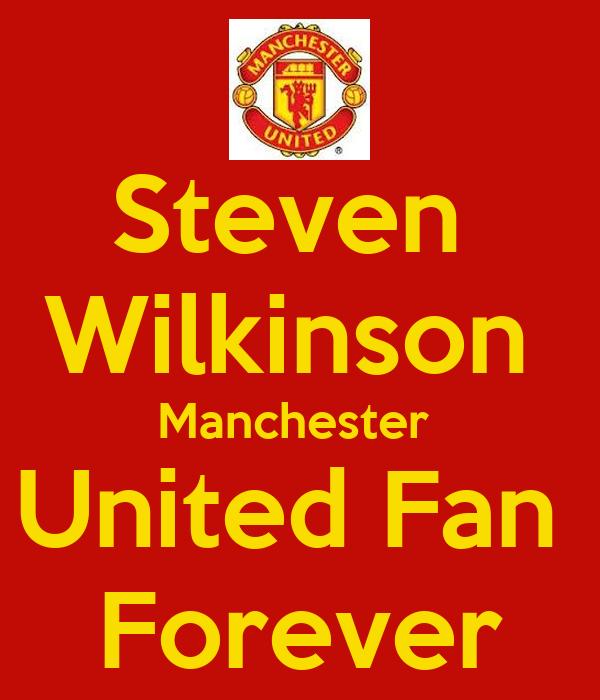 Steven  Wilkinson  Manchester  United Fan  Forever