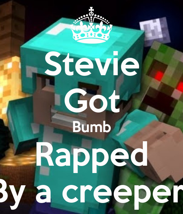 Stevie Got Bumb Rapped By a creeper
