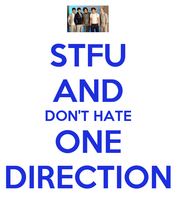 STFU AND DON'T HATE ONE DIRECTION