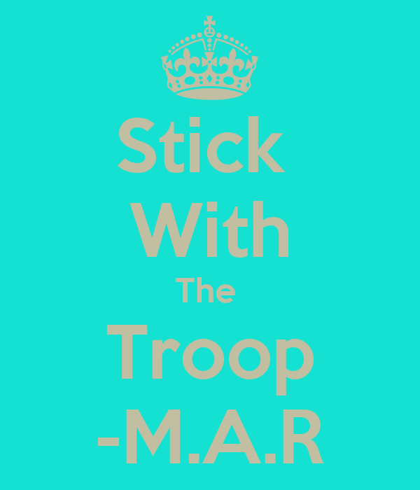 Stick  With The  Troop -M.A.R
