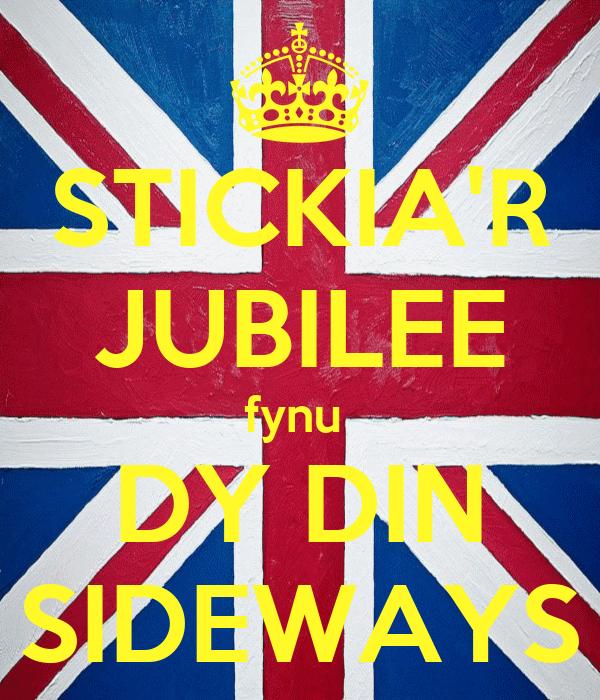 STICKIA'R JUBILEE fynu  DY DIN SIDEWAYS