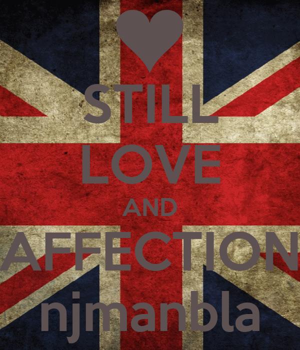 STILL LOVE AND AFFECTION njmanbla