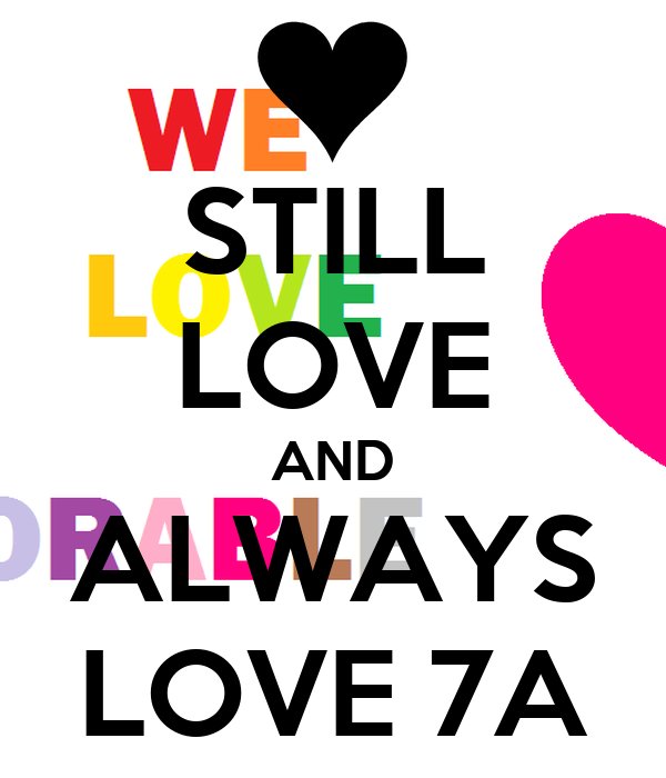STILL LOVE AND ALWAYS LOVE 7A