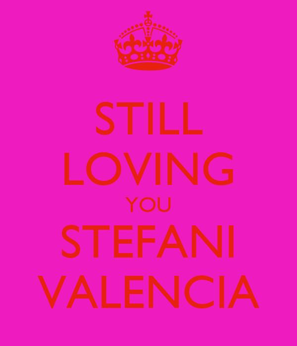 STILL LOVING YOU STEFANI VALENCIA