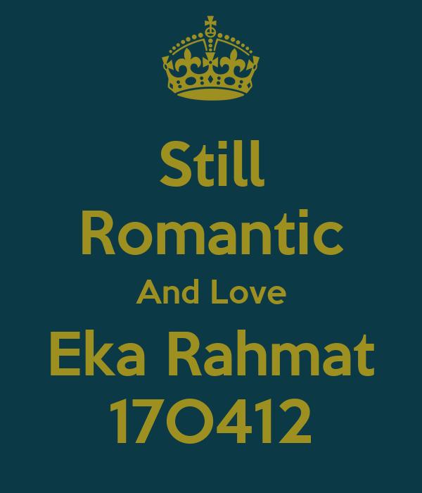 Still Romantic And Love Eka Rahmat 17O412