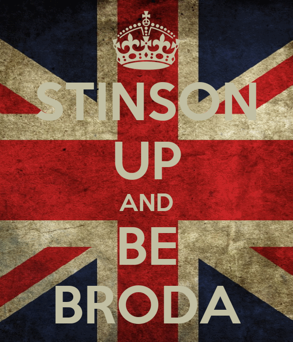 STINSON UP AND BE BRODA