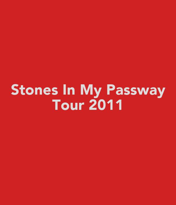 Stones In My Passway Tour 2011