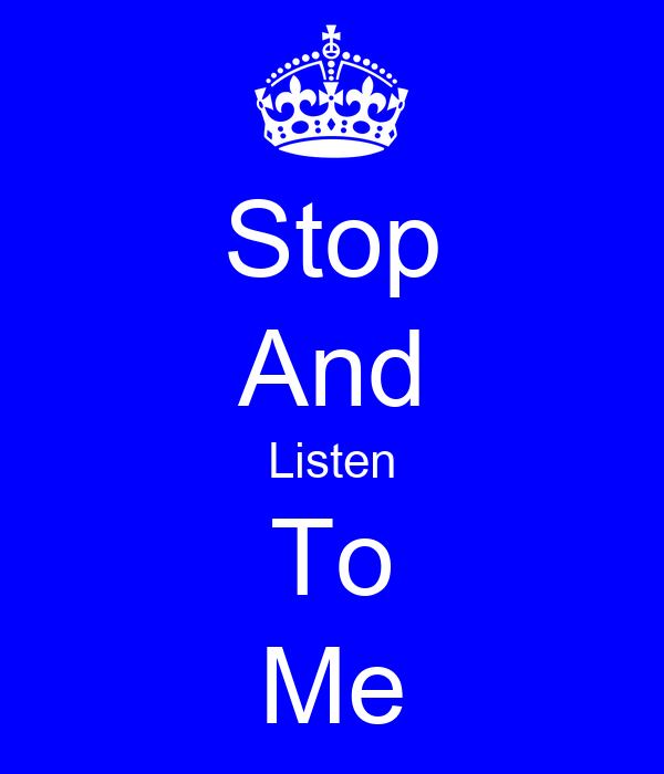 Stop And Listen To Me