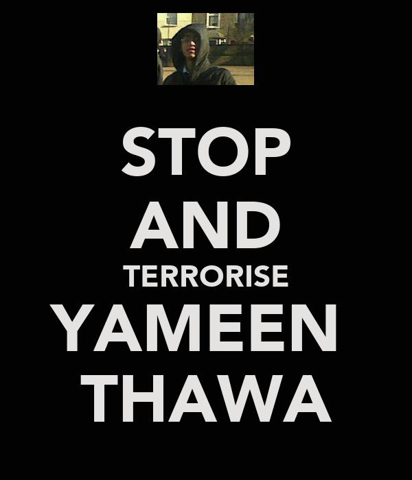 STOP AND TERRORISE YAMEEN  THAWA