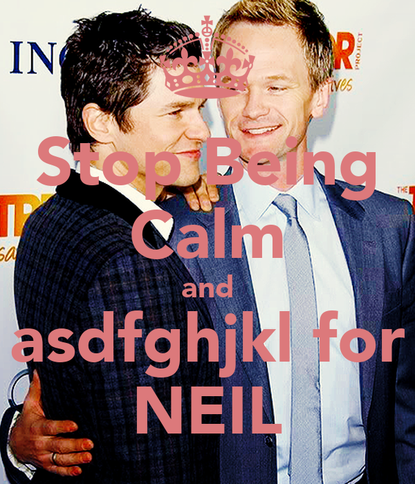 Stop Being Calm and asdfghjkl for NEIL