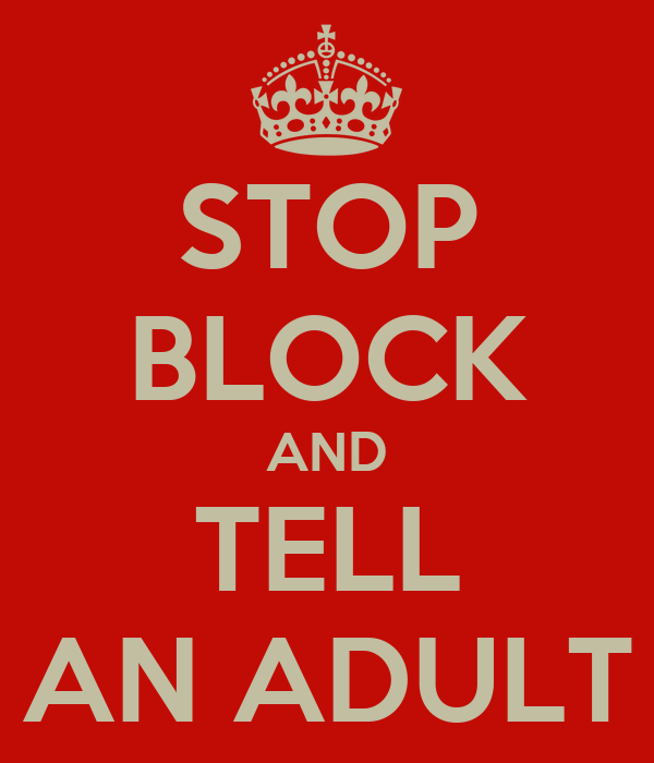 STOP BLOCK AND TELL AN ADULT