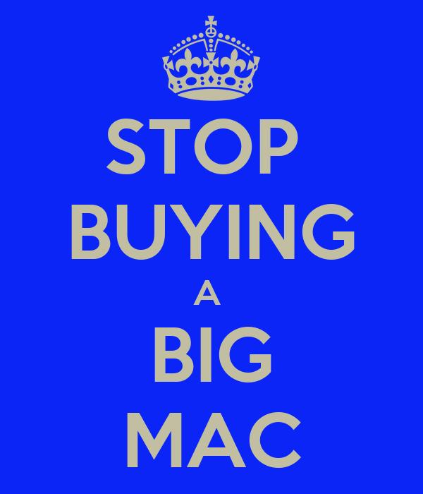 STOP  BUYING A  BIG MAC