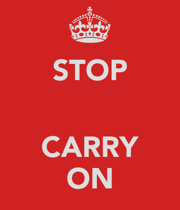 STOP   CARRY ON