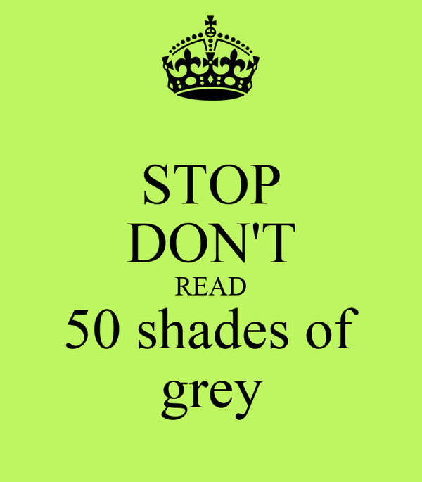 STOP DON'T READ 50 shades of grey