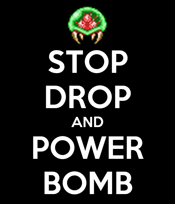 STOP DROP AND POWER BOMB