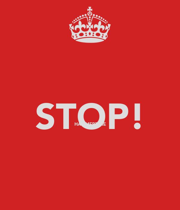 STOP! HAMMERTIME